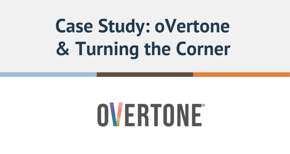 case study overtone and turning the corner